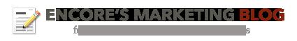 Encore's Marketing Blog